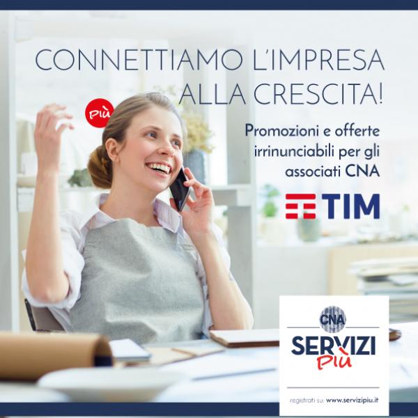Accordo con TIM per imprese e professionisti: promozioni e offerte irrinunciabili per gli associati CNA